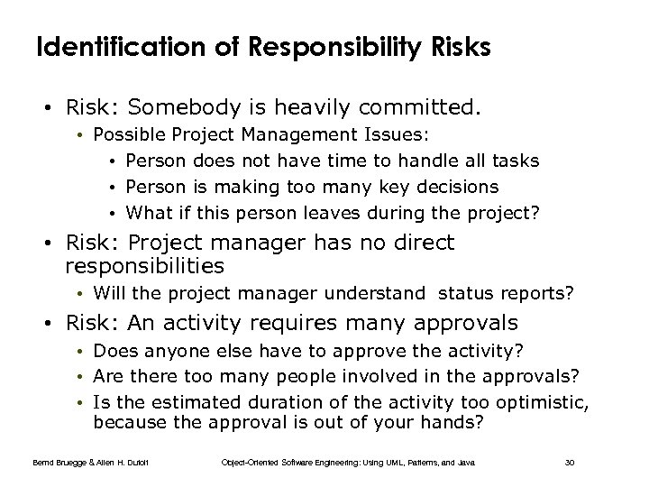 Identification of Responsibility Risks • Risk: Somebody is heavily committed. • Possible Project Management