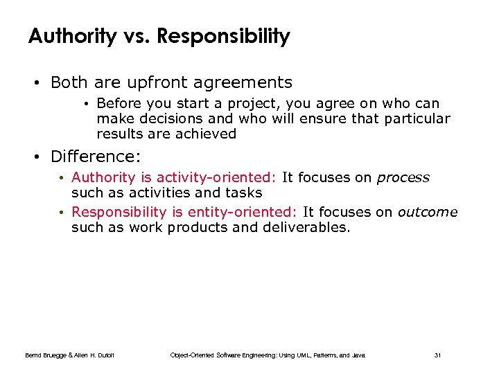 Authority vs. Responsibility • Both are upfront agreements • Before you start a project,