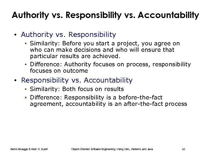 Authority vs. Responsibility vs. Accountability • Authority vs. Responsibility • Similarity: Before you start