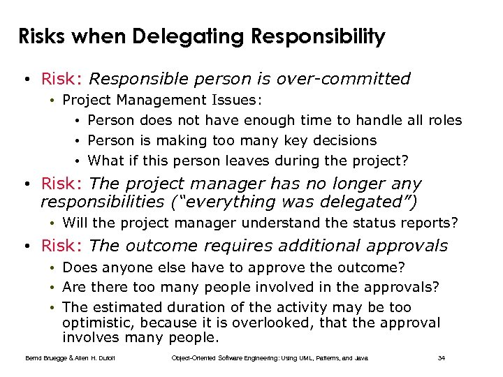 Risks when Delegating Responsibility • Risk: Responsible person is over-committed • Project Management Issues: