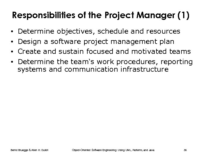 Responsibilities of the Project Manager (1) • • Determine objectives, schedule and resources Design