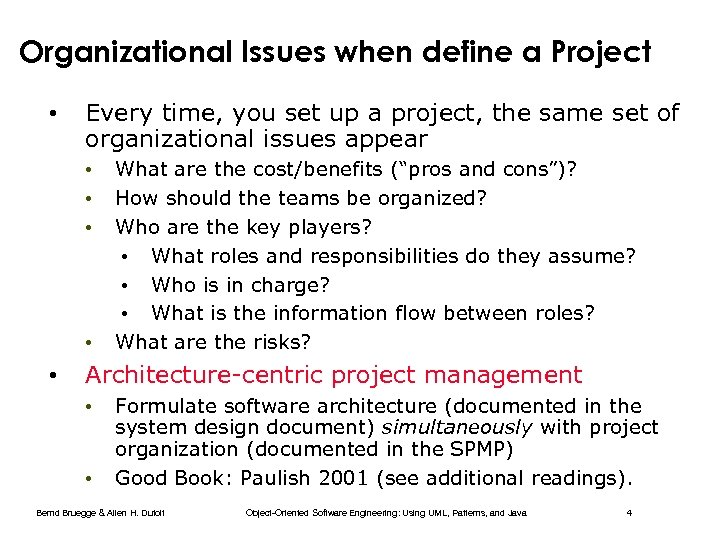 Organizational Issues when define a Project • Every time, you set up a project,