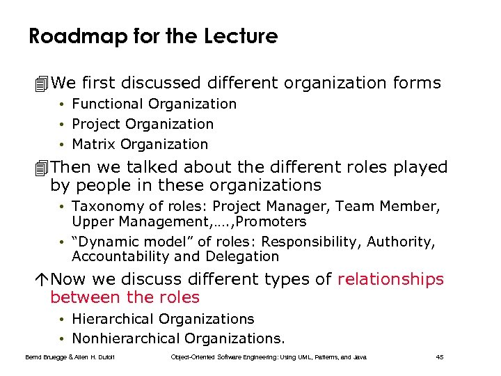 Roadmap for the Lecture 4 We first discussed different organization forms • Functional Organization