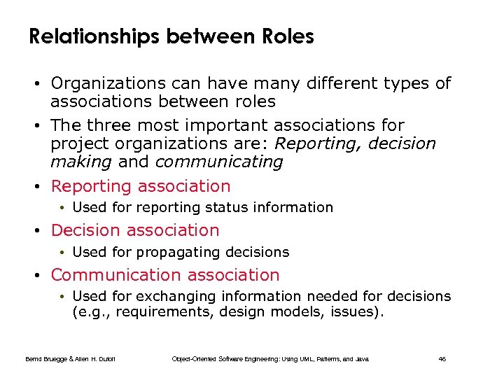 Relationships between Roles • Organizations can have many different types of associations between roles