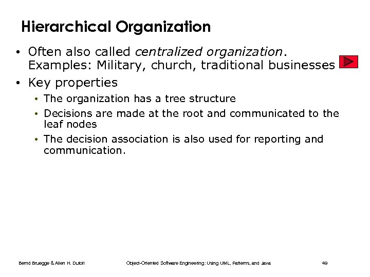 Hierarchical Organization • Often also called centralized organization. Examples: Military, church, traditional businesses •