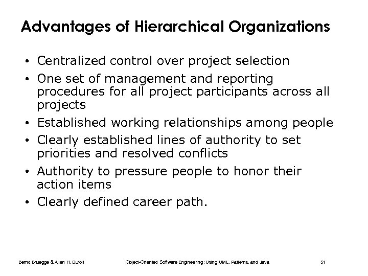 Advantages of Hierarchical Organizations • Centralized control over project selection • One set of