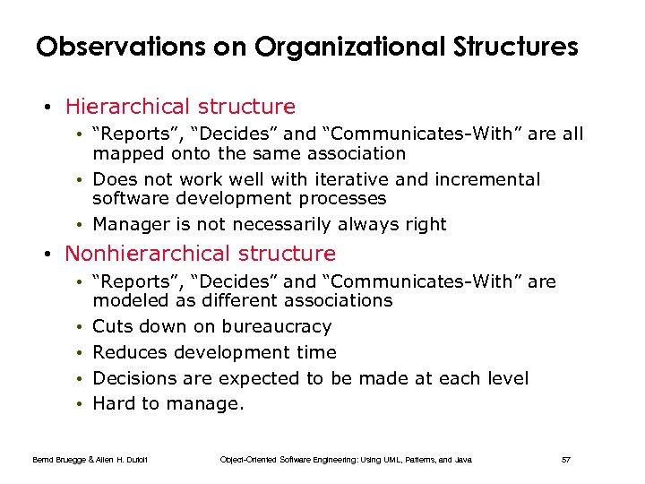 """Observations on Organizational Structures • Hierarchical structure • """"Reports"""", """"Decides"""" and """"Communicates-With"""" are all"""