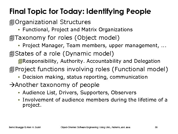 Final Topic for Today: Identifying People 4 Organizational Structures • Functional, Project and Matrix