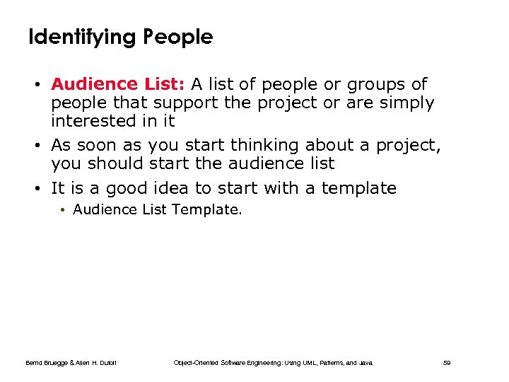 Identifying People • Audience List: A list of people or groups of people that