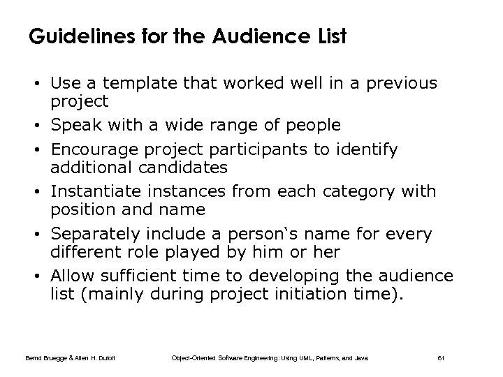 Guidelines for the Audience List • Use a template that worked well in a