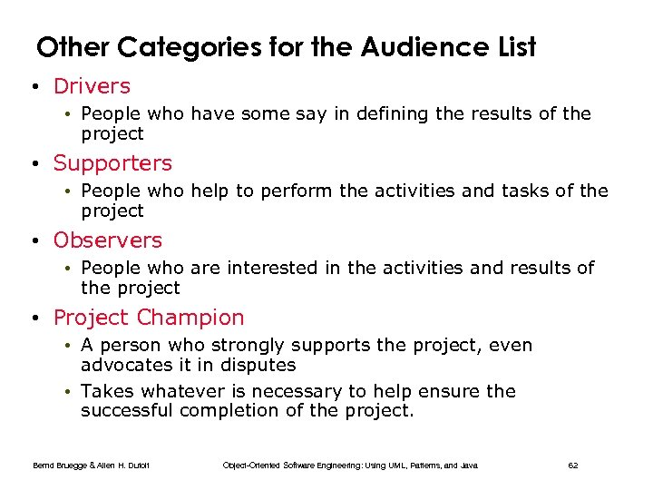 Other Categories for the Audience List • Drivers • People who have some say