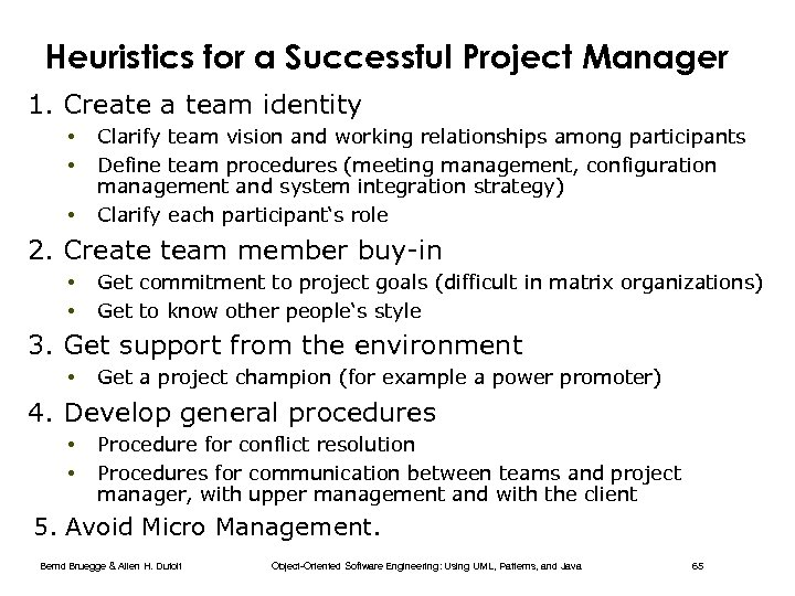Heuristics for a Successful Project Manager 1. Create a team identity • • •