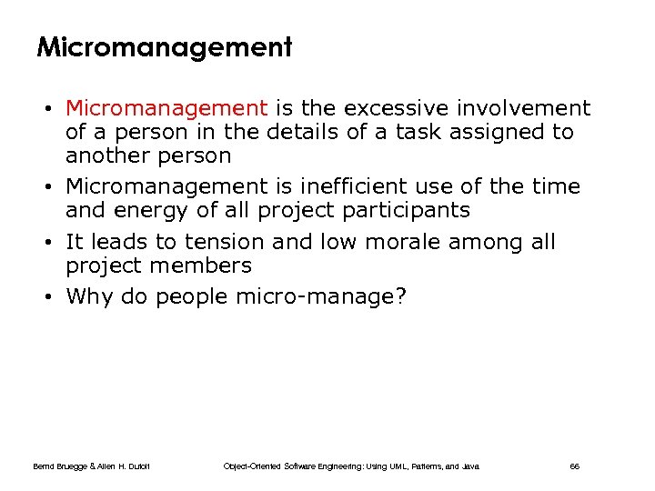 Micromanagement • Micromanagement is the excessive involvement of a person in the details of