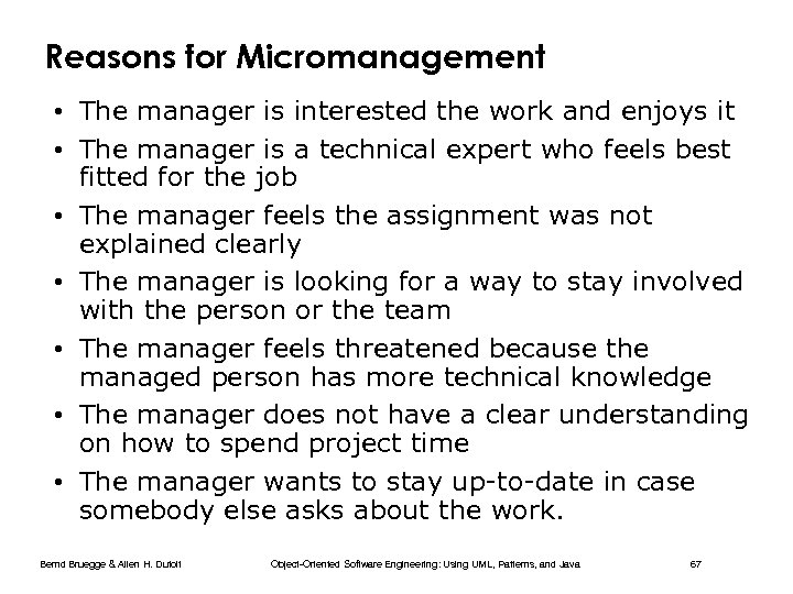 Reasons for Micromanagement • The manager is interested the work and enjoys it •