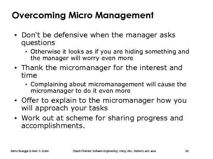 Overcoming Micro Management • Don't be defensive when the manager asks questions • Otherwise
