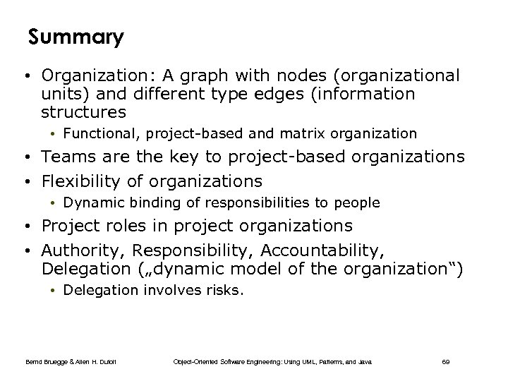 Summary • Organization: A graph with nodes (organizational units) and different type edges (information