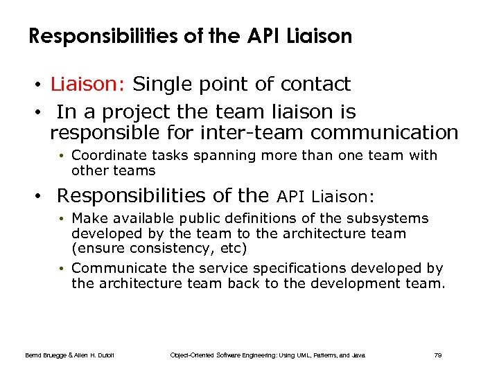 Responsibilities of the API Liaison • Liaison: Single point of contact • In a