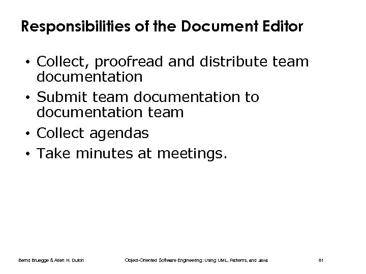 Responsibilities of the Document Editor • Collect, proofread and distribute team documentation • Submit