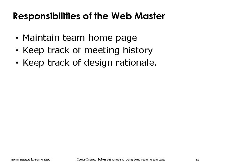 Responsibilities of the Web Master • Maintain team home page • Keep track of