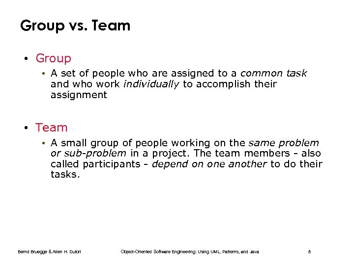 Group vs. Team • Group • A set of people who are assigned to