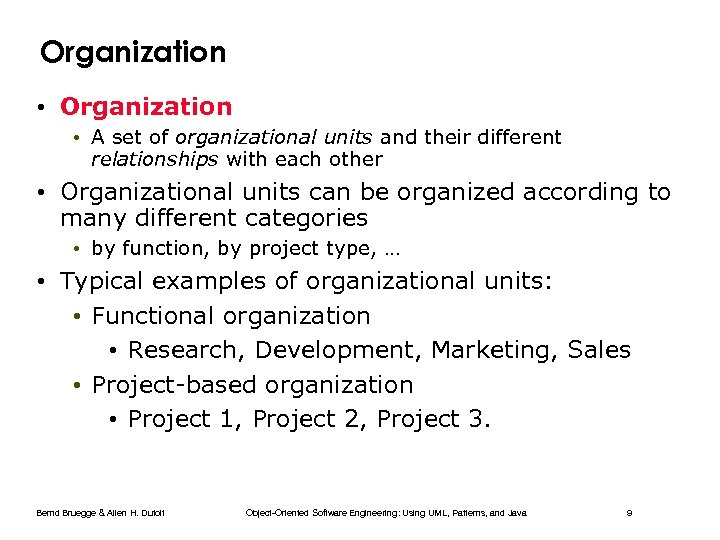 Organization • A set of organizational units and their different relationships with each other