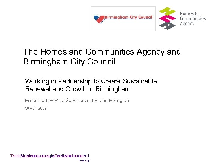 The Homes and Communities Agency and Birmingham City Council Working in Partnership to Create
