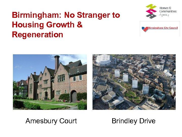 Birmingham: No Stranger to Housing Growth & Regeneration Amesbury Court Brindley Drive
