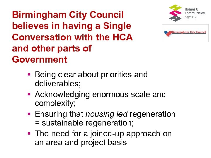 Birmingham City Council believes in having a Single Conversation with the HCA and other
