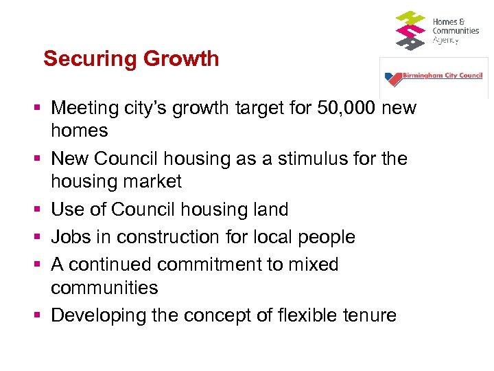 Securing Growth § Meeting city's growth target for 50, 000 new homes § New