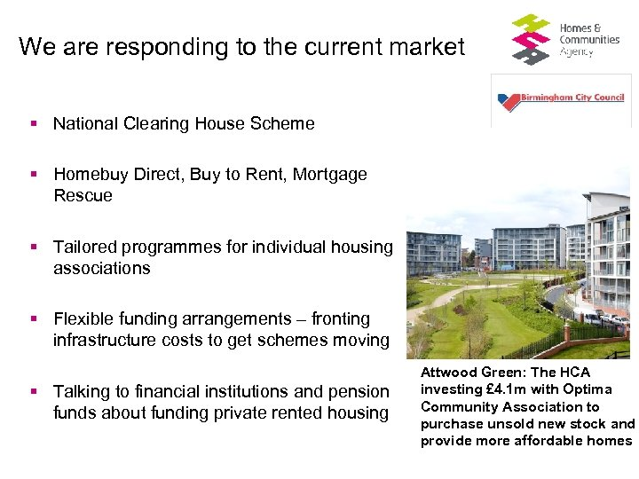 We are responding to the current market § National Clearing House Scheme § Homebuy