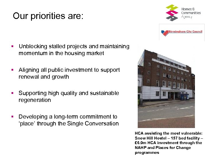 Our priorities are: § Unblocking stalled projects and maintaining momentum in the housing market