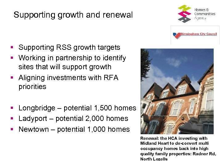 Supporting growth and renewal § Supporting RSS growth targets § Working in partnership to