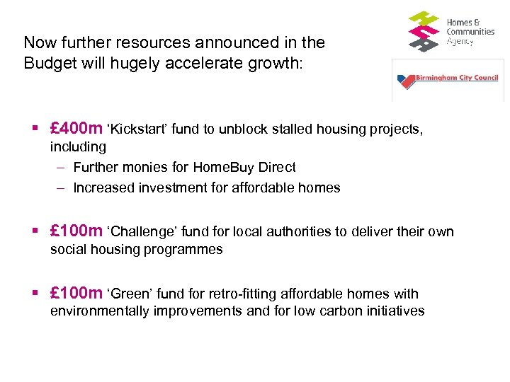Now further resources announced in the Budget will hugely accelerate growth: § £ 400