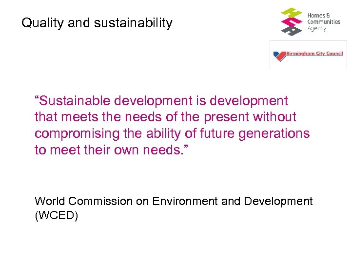 """Quality and sustainability """"Sustainable development is development that meets the needs of the present"""