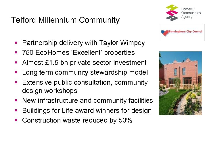 Telford Millennium Community § § § Partnership delivery with Taylor Wimpey 750 Eco. Homes
