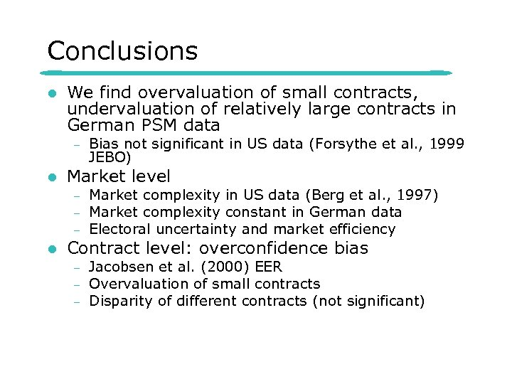 Conclusions l We find overvaluation of small contracts, undervaluation of relatively large contracts in
