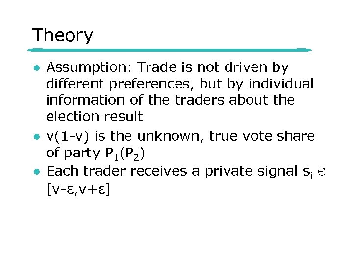 Theory l l l Assumption: Trade is not driven by different preferences, but by