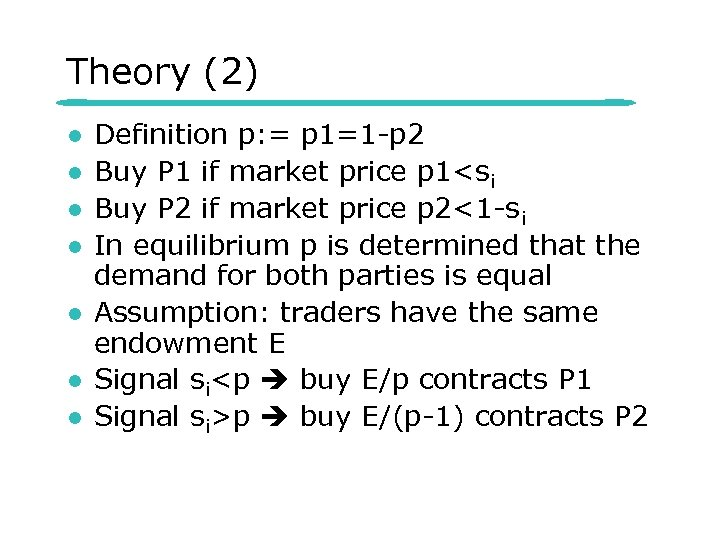 Theory (2) l l l l Definition p: = p 1=1 -p 2 Buy