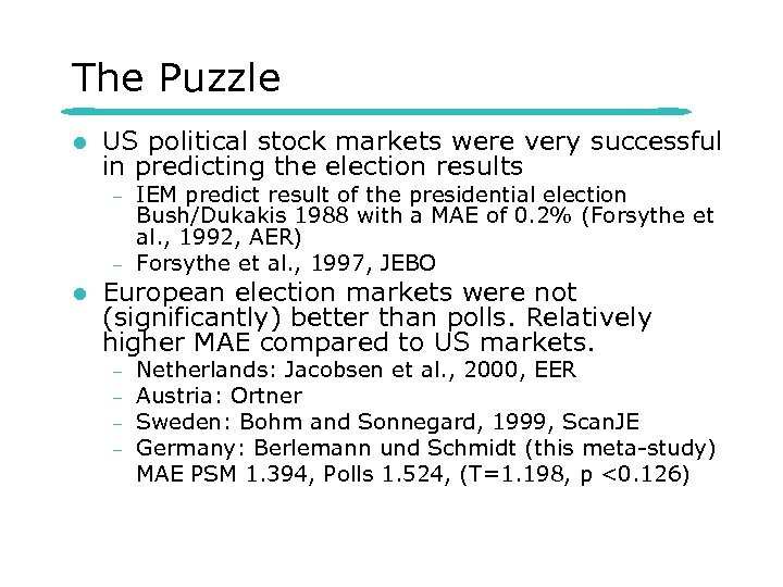 The Puzzle l US political stock markets were very successful in predicting the election