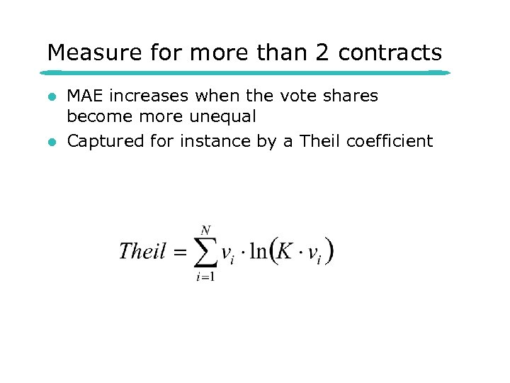 Measure for more than 2 contracts l l MAE increases when the vote shares