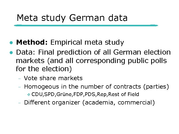 Meta study German data l l Method: Empirical meta study Data: Final prediction of