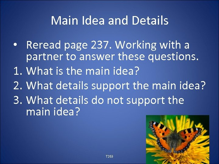 Main Idea and Details • Reread page 237. Working with a partner to answer