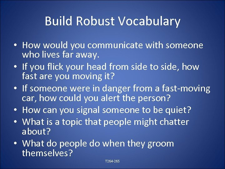 Build Robust Vocabulary • How would you communicate with someone who lives far away.