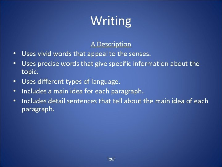 Writing • • • A Description Uses vivid words that appeal to the senses.
