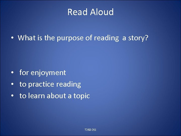 Read Aloud • What is the purpose of reading a story? • for enjoyment