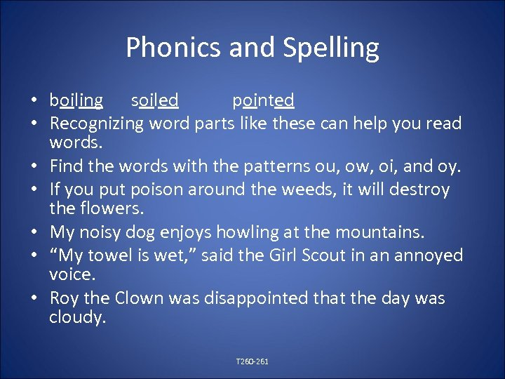 Phonics and Spelling • boiling soiled pointed • Recognizing word parts like these can