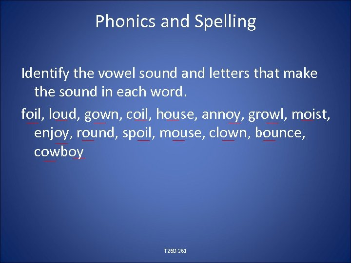 Phonics and Spelling Identify the vowel sound and letters that make the sound in