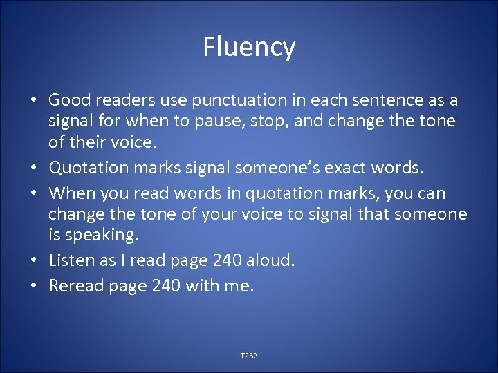 Fluency • Good readers use punctuation in each sentence as a signal for when