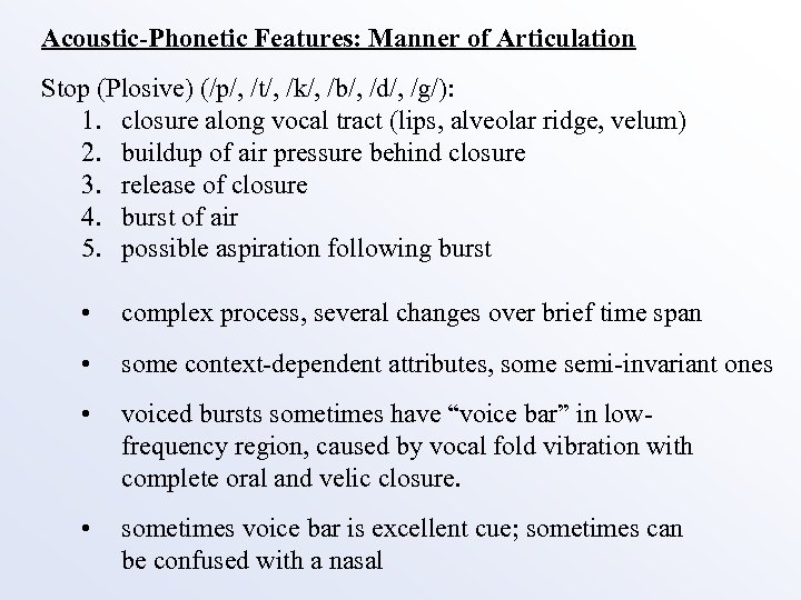 Acoustic-Phonetic Features: Manner of Articulation Stop (Plosive) (/p/, /t/, /k/, /b/, /d/, /g/): 1.
