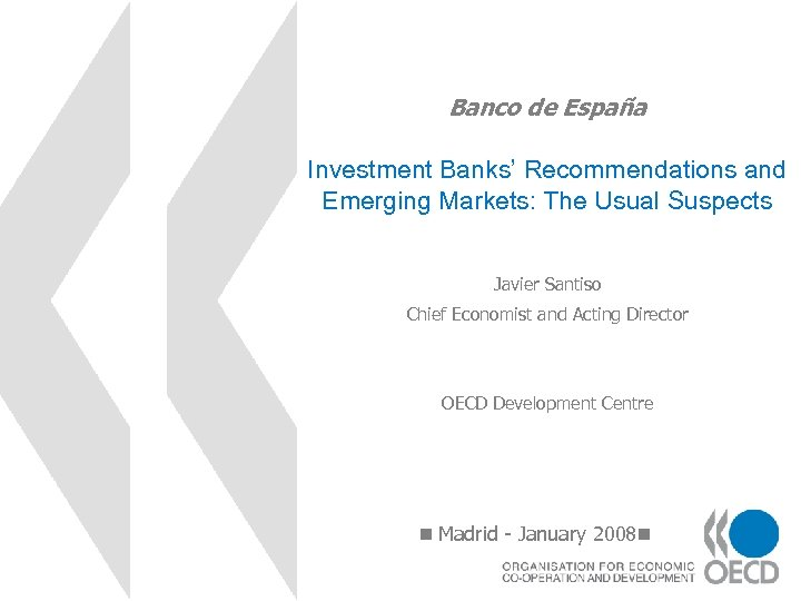 Banco de España Investment Banks' Recommendations and Emerging Markets: The Usual Suspects Javier Santiso
